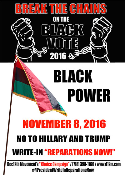 """No to Hillary and Trump: Write in """"Reparations Now!"""""""