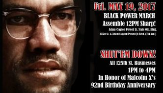 May 19, 2017 - Black Power March for Malcolm X on 125th Street, Harlem