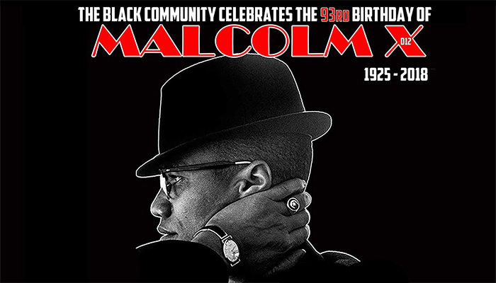 Celebrate the 93rd Birthday of Malcolm X!